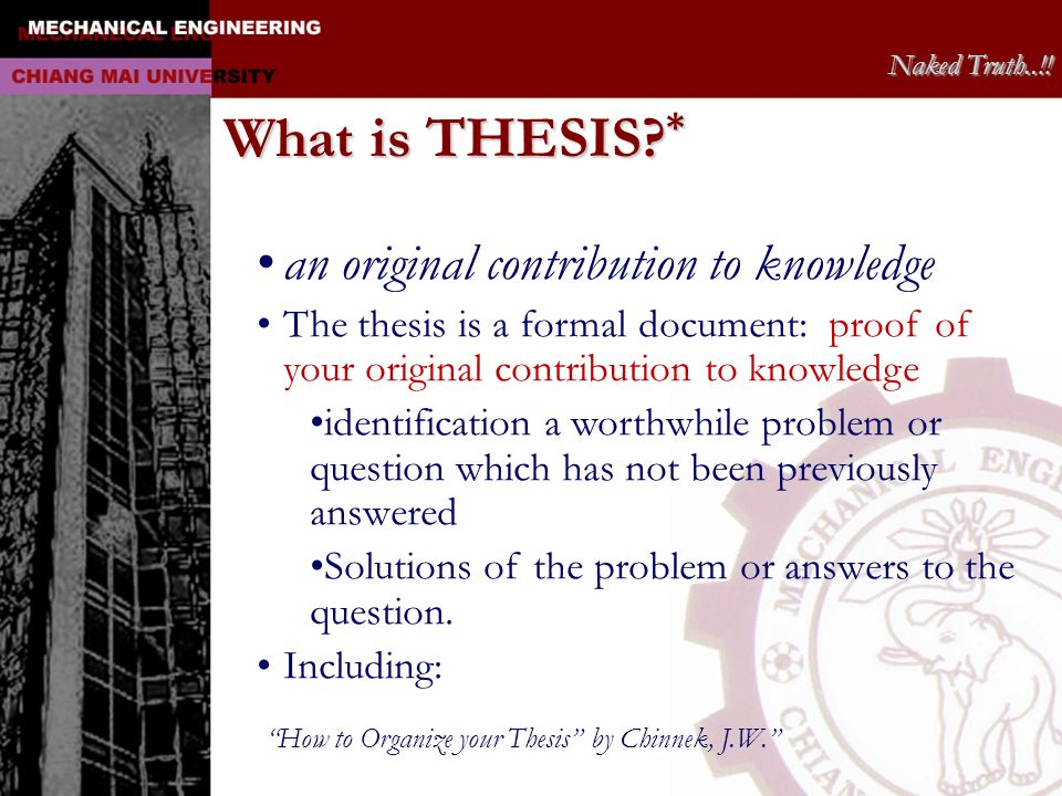 What is THESIS * an original contribution to knowledge