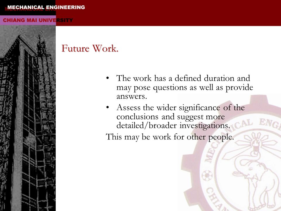 Future Work. The work has a defined duration and may pose questions as well as provide answers.