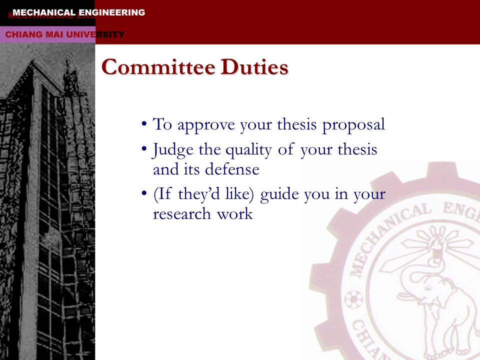 Committee Duties To approve your thesis proposal
