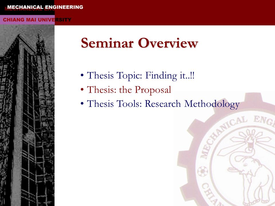 Seminar Overview Thesis Topic: Finding it..!! Thesis: the Proposal