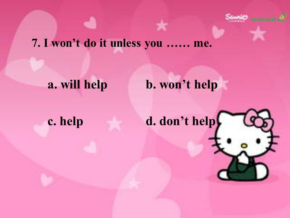 a. will help b. won't help c. help d. don't help