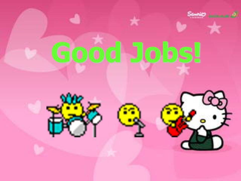Good Jobs!