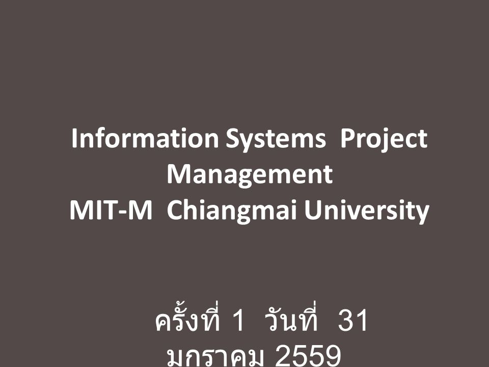 Information Systems Project Management MIT-M Chiangmai University