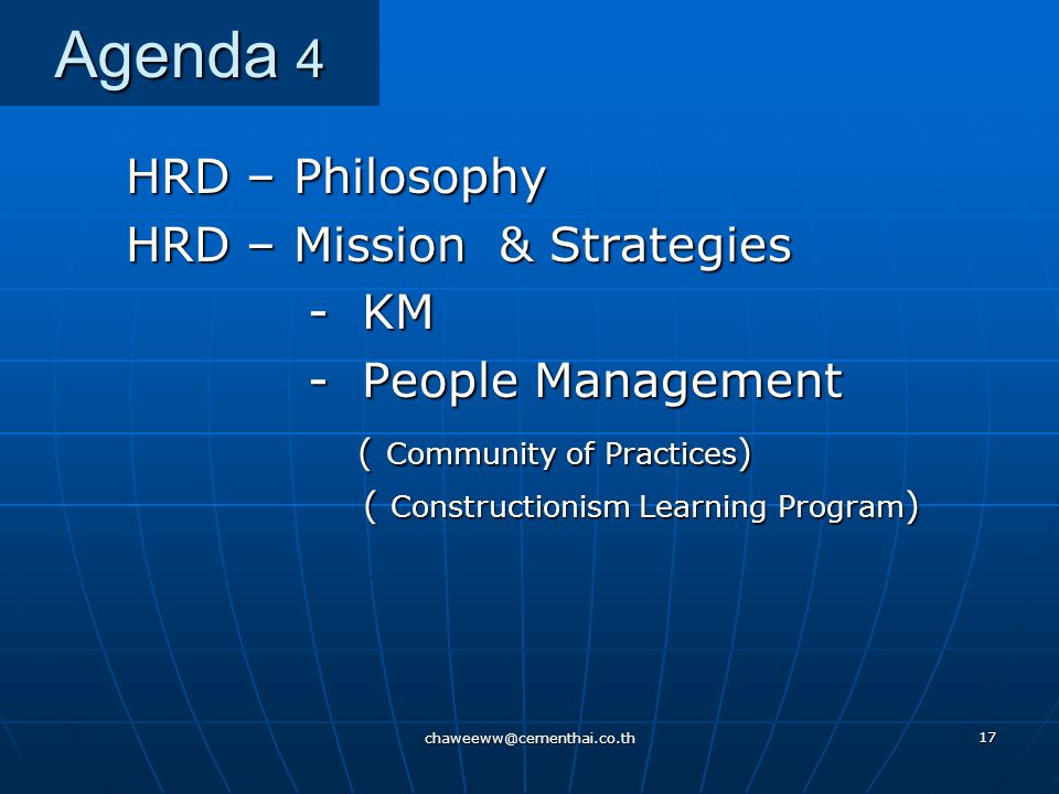 Agenda 4 HRD – Philosophy HRD – Mission & Strategies - KM