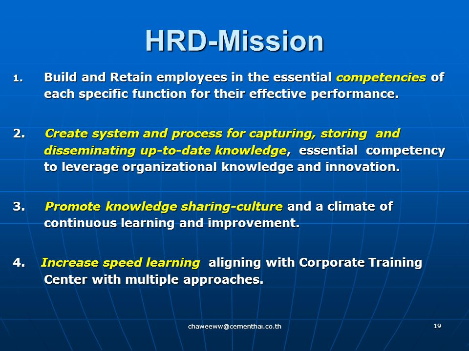 HRD-Mission Build and Retain employees in the essential competencies of each specific function for their effective performance.