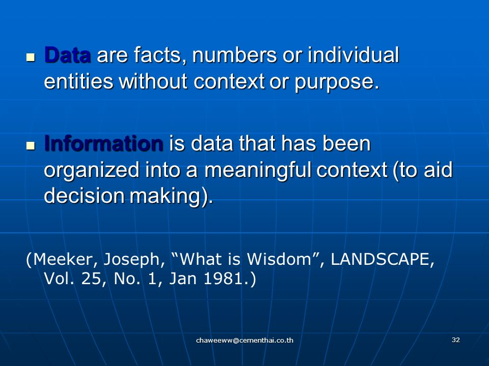 Data are facts, numbers or individual entities without context or purpose.