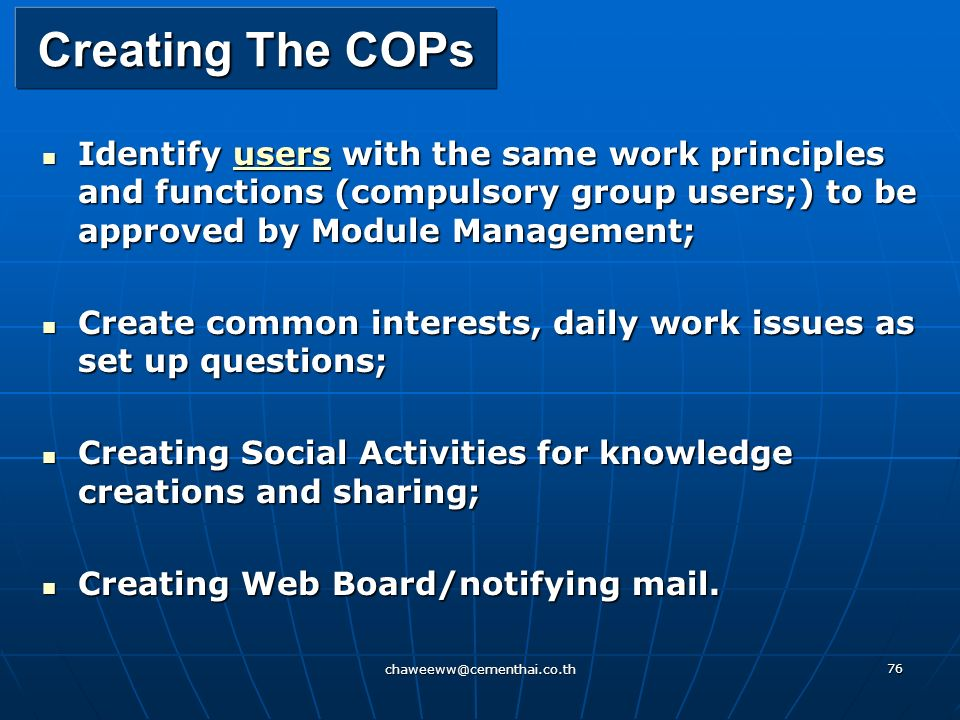 Creating The COPs Identify users with the same work principles and functions (compulsory group users;) to be approved by Module Management;