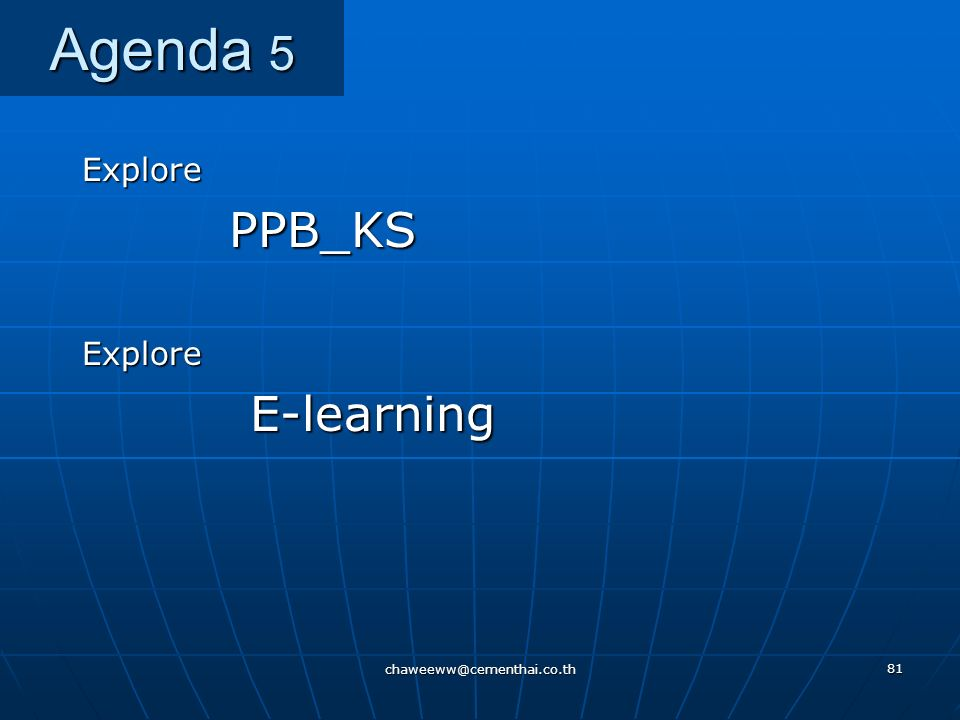 Agenda 5 Explore PPB_KS E-learning chaweeww@cementhai.co.th