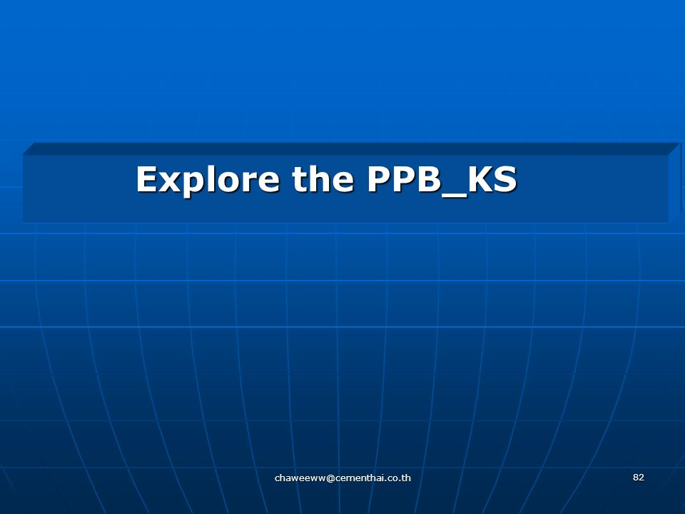 Explore the PPB_KS chaweeww@cementhai.co.th
