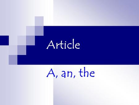 Article A, an, the.