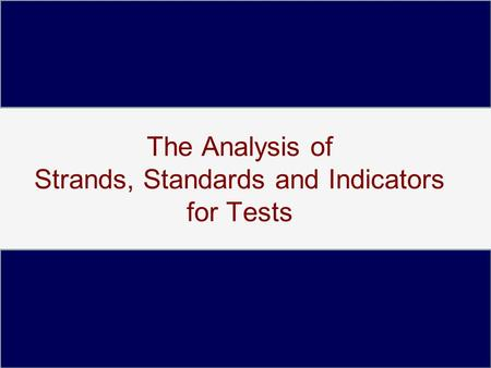 The Analysis of Strands, Standards and Indicators for Tests