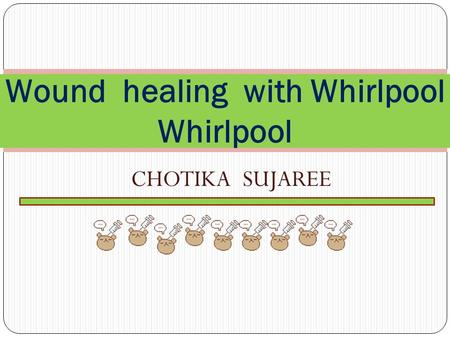 Wound healing with Whirlpool Whirlpool
