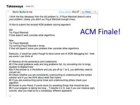 ACM Finale!. Programming last Saturday? for 5 hours?