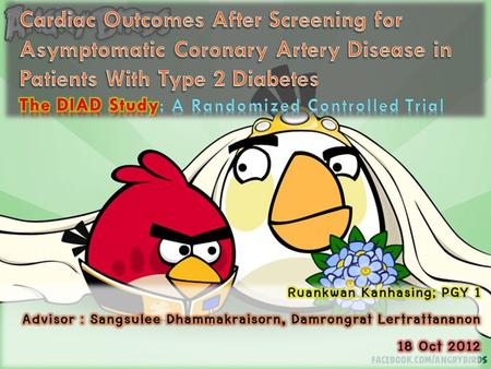  The Detection of Ischemia in Asymptomatic Diabetics (DIAD study)  JAMA. 2009;301(15):1547-1555.