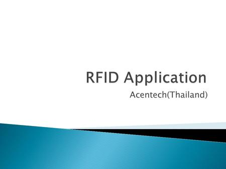 RFID Application Acentech(Thailand).