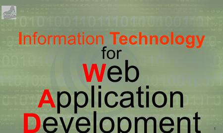 1 Information Technology for W eb A pplication D evelopment.