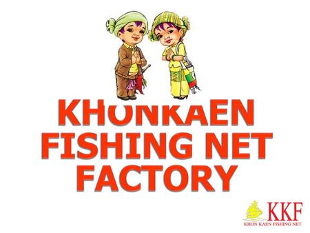 KHONKAEN FISHING NET FACTORY