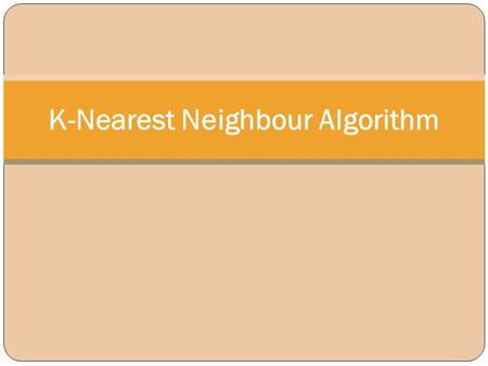K-Nearest Neighbour Algorithm