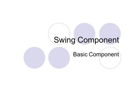 Swing Component Basic Component.