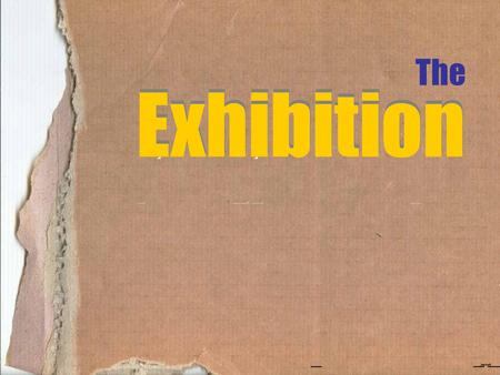 The Exhibition Exhibition.