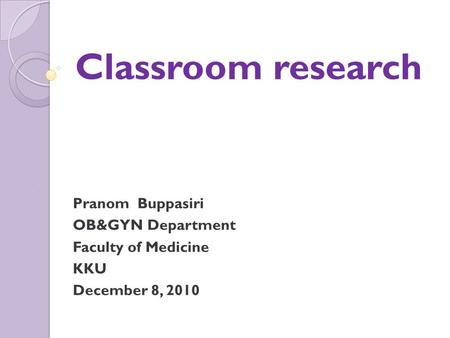 Classroom research Pranom Buppasiri OB&GYN Department