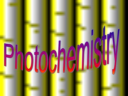 Photochemistry.