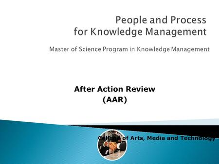Master of Science Program in Knowledge Management k. Chalermpon College of Arts, Media and Technology After Action Review (AAR)