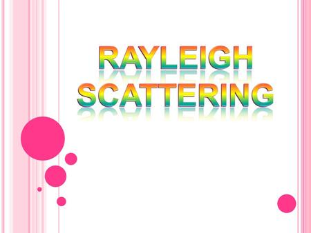 Rayleigh Scattering.