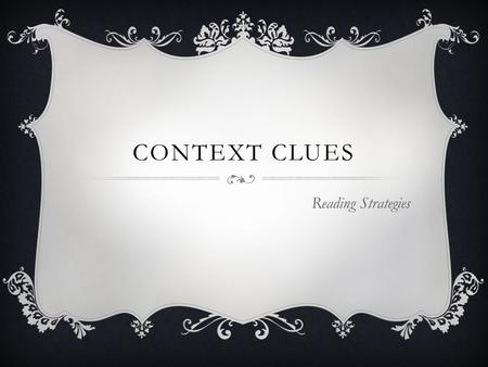 Context Clues Reading Strategies.