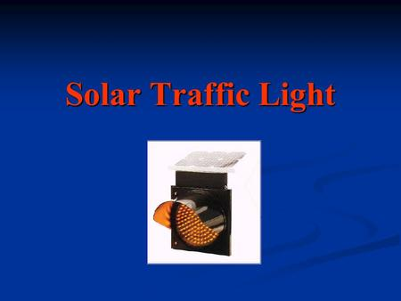 Solar Traffic Light.