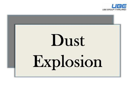 Dust Explosion.