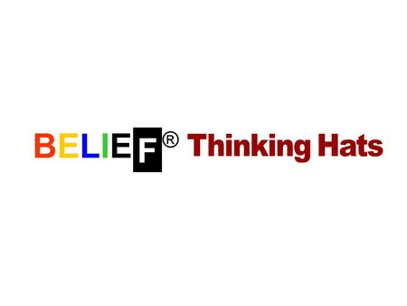 BELIEF ® F Thinking Hats.