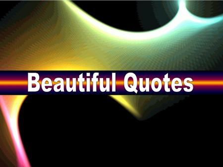 Beautiful Quotes.