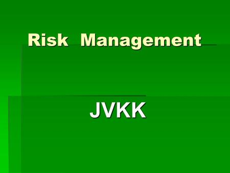 Risk Management JVKK.