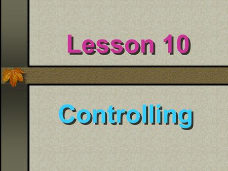 Lesson 10 Controlling.