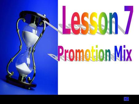 Lesson 7 Promotion Mix.