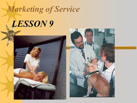 Marketing of Service LESSON 9. Nature of services  Services are intangible tasks that satisfy consumer and business user needs.