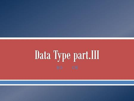 Data Type part.III.