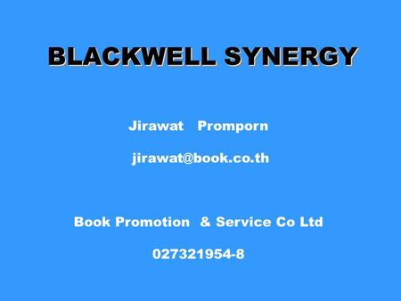BLACKWELL SYNERGY Jirawat Promporn Book Promotion & Service Co Ltd 027321954-8.