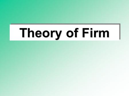 Theory of Firm.