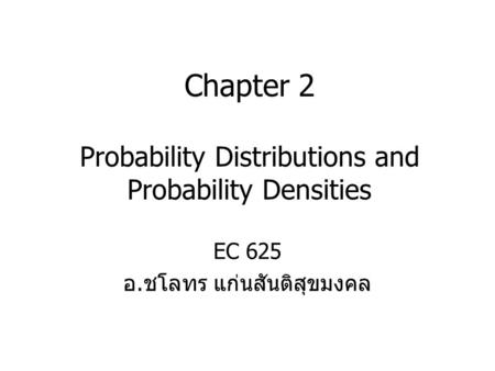 Chapter 2 Probability Distributions and Probability Densities