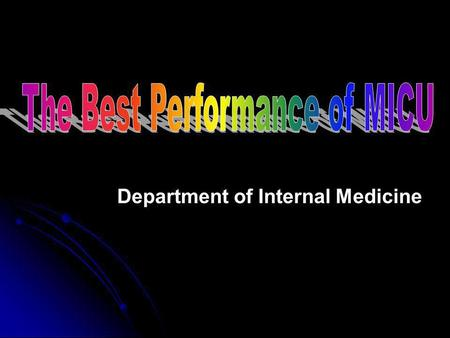 Department of Internal Medicine. Medical Intensive Care Unit (MICU) MICU 68% CCU 32%