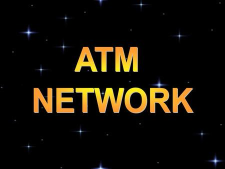 ATM NETWORK.