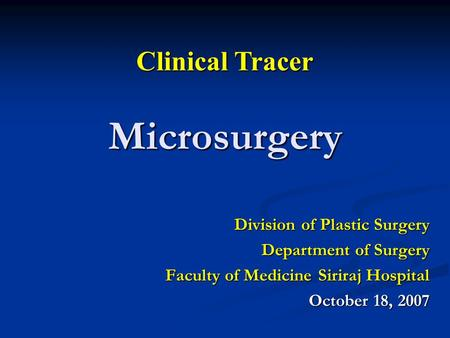 Microsurgery Clinical Tracer Division of Plastic Surgery