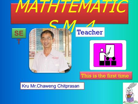 MATHTEMATICS M .4 Teacher SET This is the first time