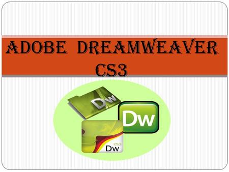 ADOBE Dreamweaver CS3.