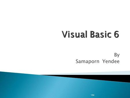 Visual Basic 6 By Samaporn Yendee VB6.