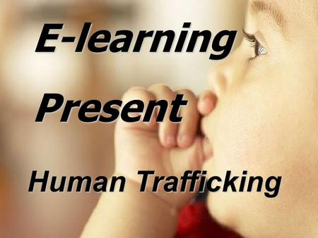 E-learning Present Human Trafficking.