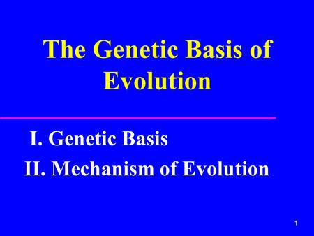 The Genetic Basis of Evolution
