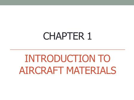 Introduction to aircraft materials